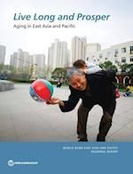 Live Long and Prosper (World Bank East Asia and Pacific Regional Reports)