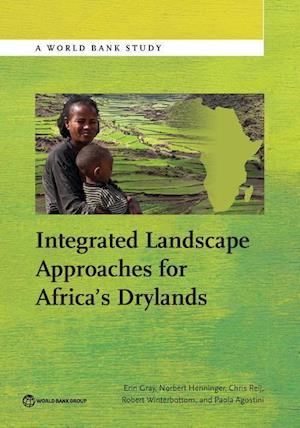 Gray, E:  Integrated Landscape Approaches for Africa's Dryla
