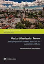 Mexico Urbanization Review (Directions in Development, Countries and Regions)