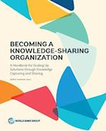 Becoming a Knowledge-Sharing Organization