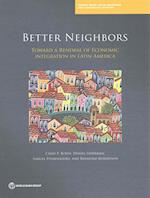 Better Neighbors (Latin America and Caribbean Studies)
