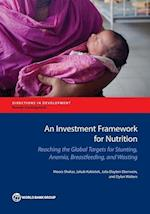Investment Framework for Nutrition (Directions in Development)