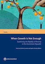 When Growth Is Not Enough (Directions in Development)