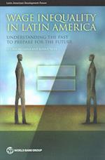 Wage Inequality in Latin America (Latin American Development Forum)