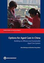 Building an Efficient and Sustainable Aged Care System in China (Directions in Development)