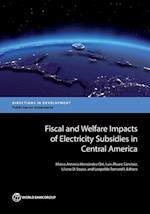 Fiscal and Welfare Impacts of Electricity Subsidies in Central America (Directions in Development)