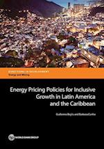 Energy Pricing Policies for Inclusive Growth in Latin America and the Caribbean (Directions in Development)