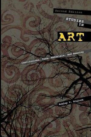 Studies in Art: Institutions, Form, Materials, and Meaning