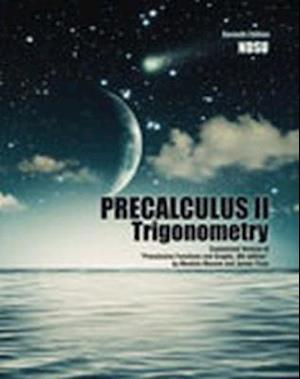 """Precalculus II: Trigonometry: Customized Version of """"Precalculus Functions and Graphs, 8th Edition"""" by Mustafa Munem and James Yizze"""