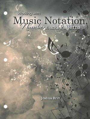 Working with Music Notation, Numbers, and Patterns