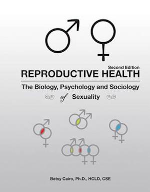 Reproductive Health: The Biology, Psychology and Sociology of Sexuality Text