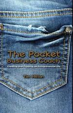 The Pocket Business Coach: Creating and Enjoying an Entrepreneurial Life