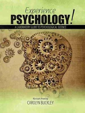 Experience Psychology! a Laboratory Guide to Psychological Science
