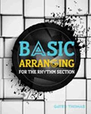 Basic Arranging for the Rhythm Section