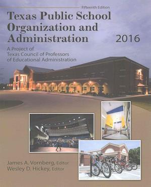 Bog, paperback Texas Public School Organization and Administration 2016 af James A. Vornberg
