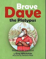 Brave Dave the Platypus af Greg Wilschefski