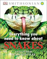 Everything You Need to Know About Snakes (Everything You Need To Know About)