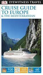 DK Eyewitness Travel Cruise Guide to Europe & The Mediterranean (DK Eyewitness Travel Guides Cruise Guide to Europe and the Mediterranean)
