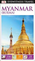 DK Eyewitness Myanmar Burma (DK Eyewitness Travel Guide)