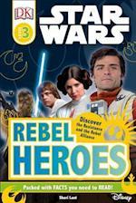 Star Wars - Rebel Heroes (Dk Readers: Star Wars)