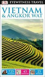 Dk Eyewitness Vietnam and Angkor Wat (DK Eyewitness Travel Guides Vietnam & Angkor Wat)