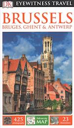 DK Eyewitness Brussels, Bruges, Ghent & Antwerp (DK Eyewitness Travel Guides Brussels, Bruges, Ghent & Antwerp)