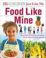 Food Like Mine (Dk Children Just Like Me)