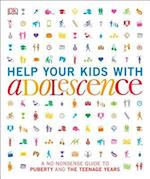 Help Your Kids With Adolescence (Help Your Kids)