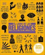 El Libro de Las Religiones (Big Ideas Simply Explained)