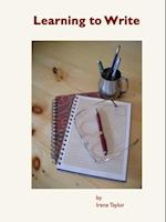 Learning to Write: Writing for Teachers and Students af Irene Taylor