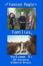 Funniest People in Families, Volume 5: 250 Anecdotes