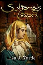 Sultana's Legacy: A Novel of Moorish Spain af Lisa J. Yarde