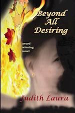 Beyond All Desiring, a novel af Judith Laura