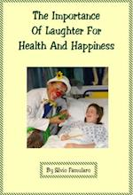 Importance Of Laughter For Health And Happiness