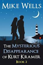 Mysterious Disappearance of Kurt Kramer: Book 2