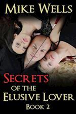 Secrets of The Elusive Lover: Book 2