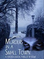 Murders in a Small Town: A Psychological Thriller af Rome