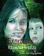 Exorcism of Raymond Bradley: A Ghost Story