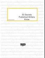 30 Secrets Published Authors Know af Judy Rosella Edwards