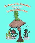 The Dance of the Caterpillars Bilingual Spanish English