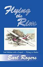 Flying the Rim, 2nd Edition with a Sequel--Flying to Alaska