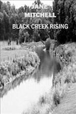 Black Creek Rising af Jane Mitchell
