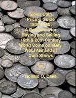 Silver Coin Pricing Guide, 1800-2000