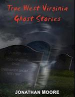True West Virginia Ghost Stories af Jonathan Moore