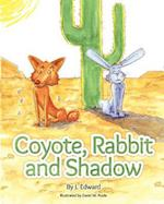 Coyote, Rabbit, and Shadow af J. Edward