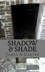 Shadow & Shade af James A. Carter