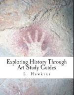 Exploring History Through Art af L. Hawkins
