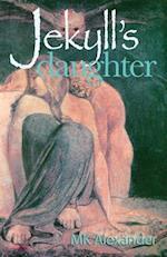 Jekyll's Daughter af Mk Alexander