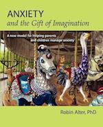 Anxiety and the Gift of Imagination