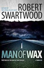 Man of Wax af Robert Swartwood